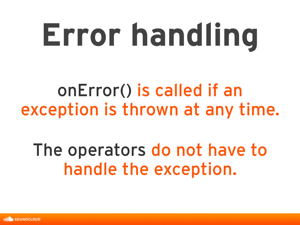 onError() is called if an exception is thrown a...