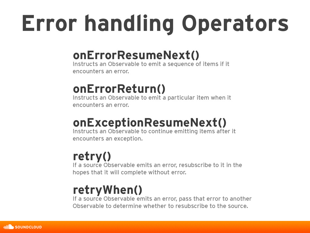 onErrorResumeNext() Instructs an Observable to ...