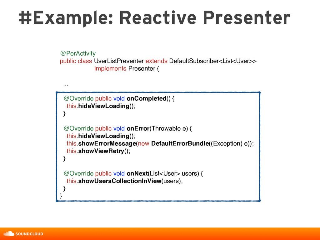 #Example: Reactive Presenter @PerActivity publi...