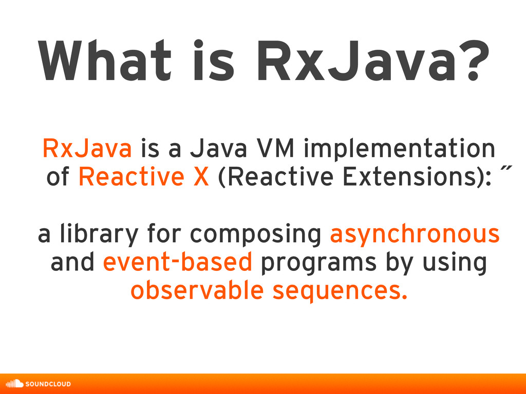 RxJava is a Java VM implementation of Reactive ...