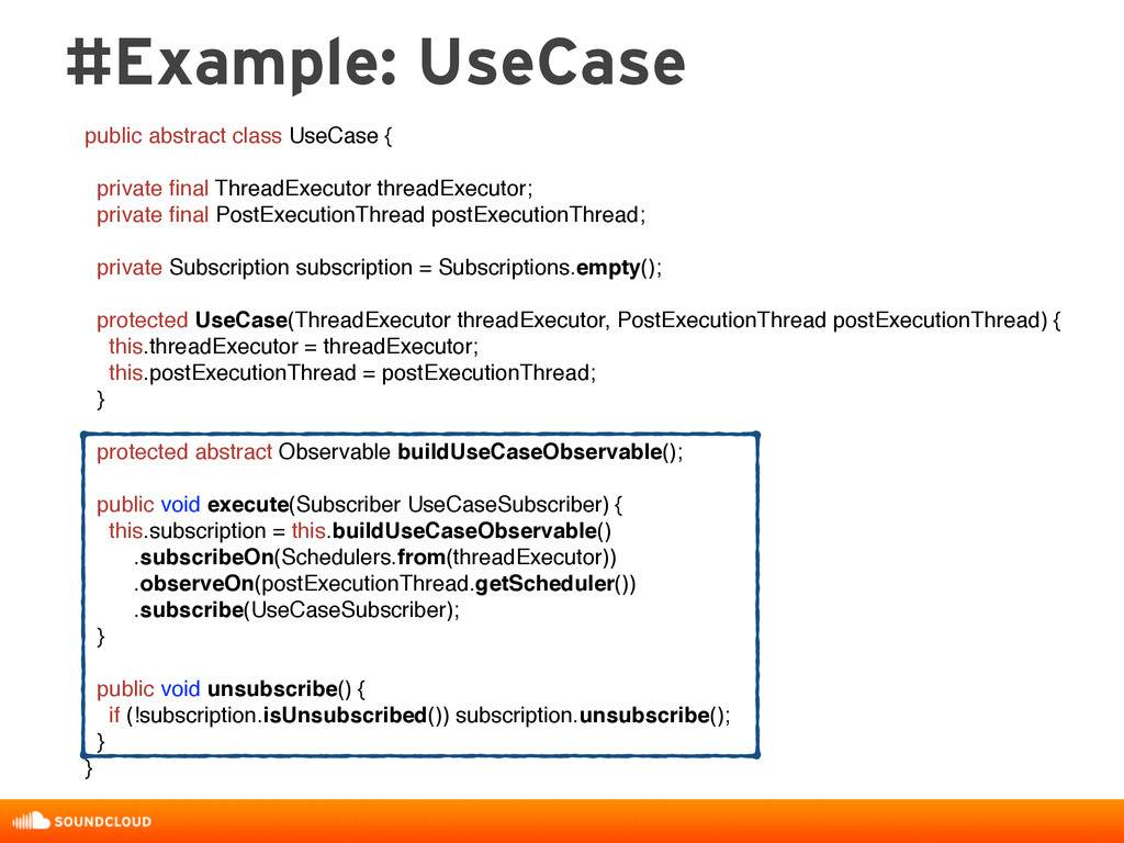 #Example: UseCase public abstract class UseCase...