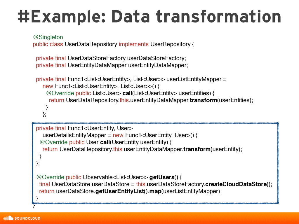 #Example: Data transformation @Singleton public...