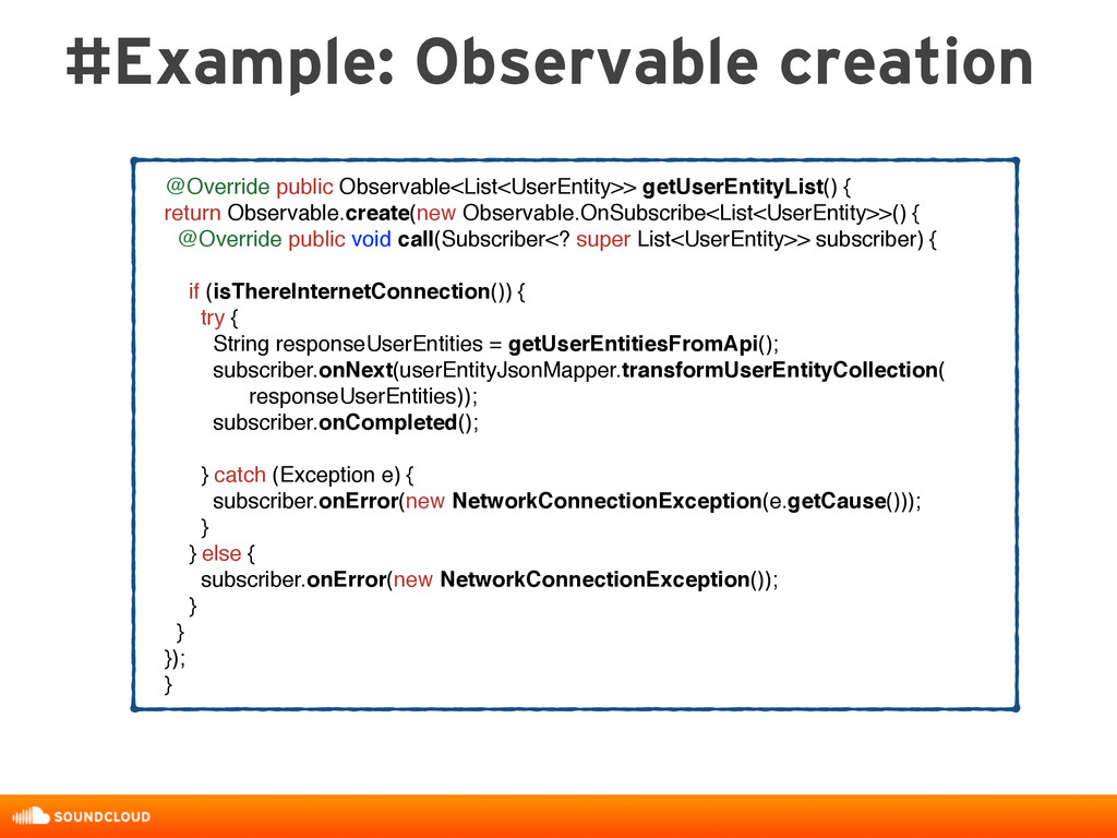 #Example: Observable creation @Override public ...