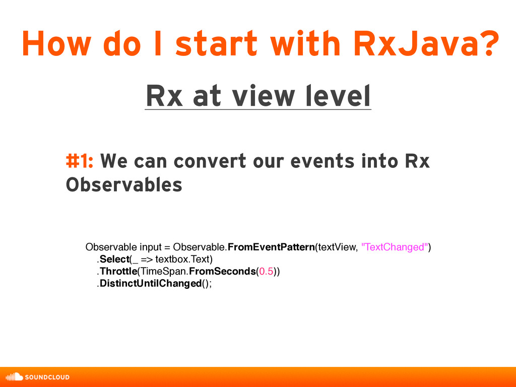 #1: We can convert our events into Rx Observabl...