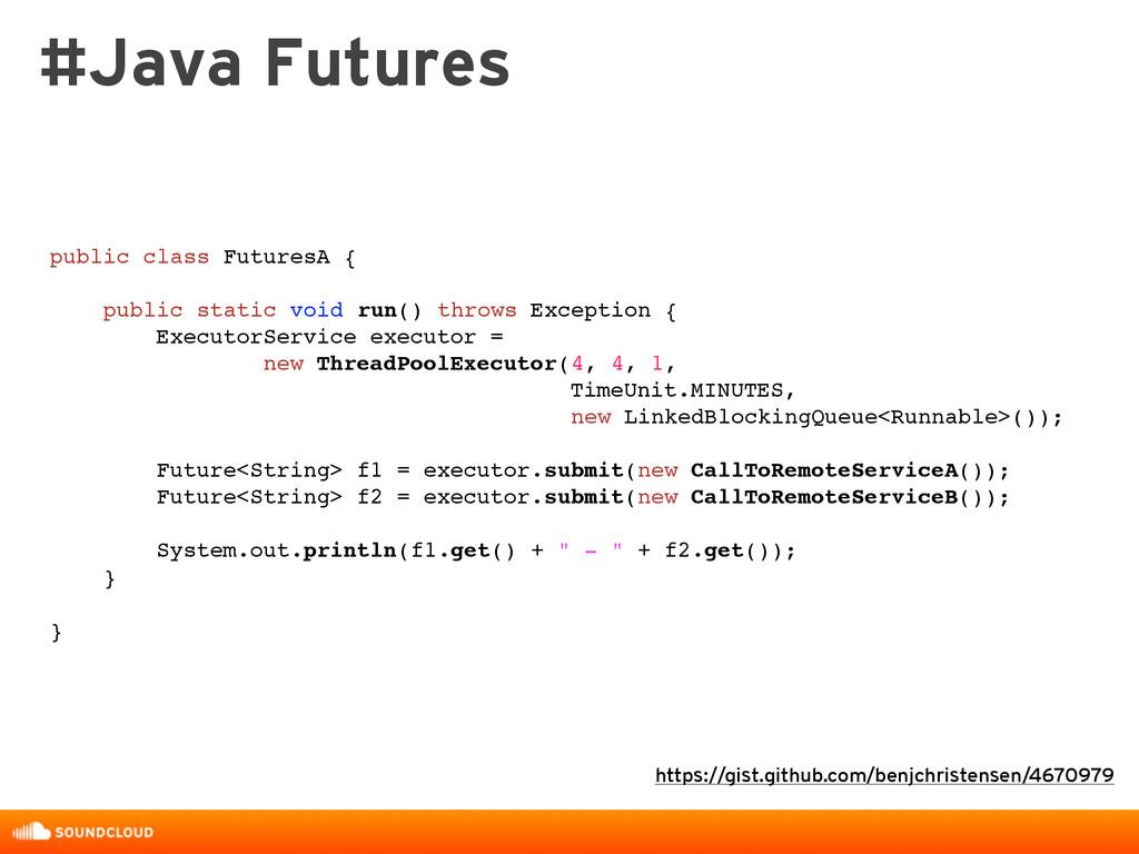 public class FuturesA { public static void run(...