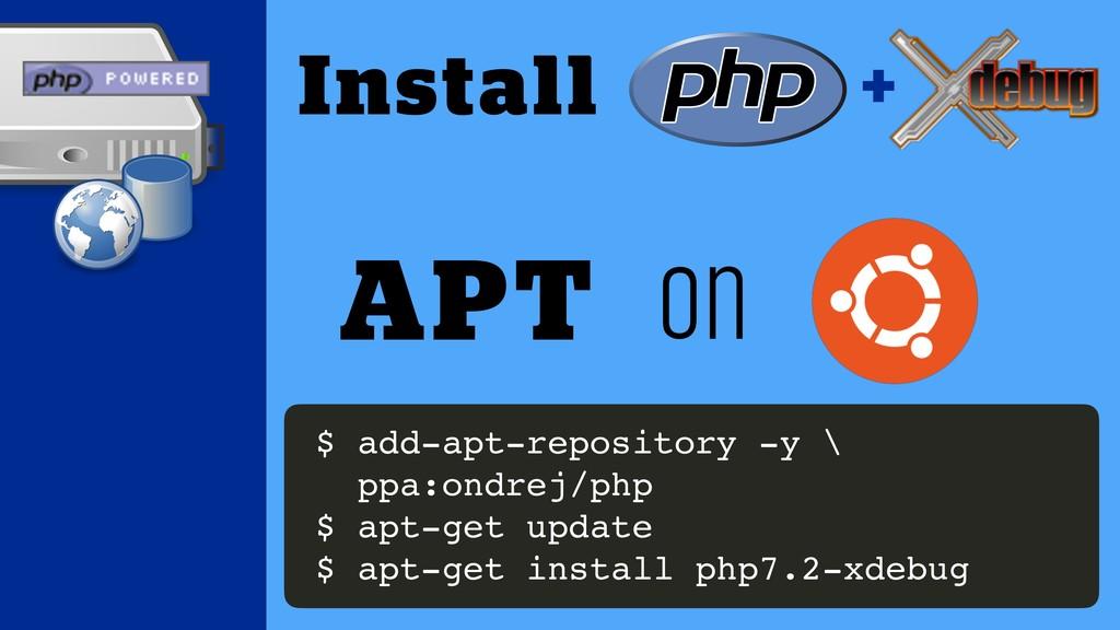 on APT Install + $ add-apt-repository -y \ ppa:...