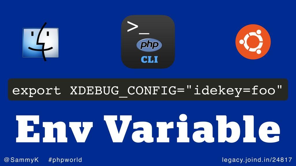legacy.joind.in/24817 @SammyK #phpworld Env Var...