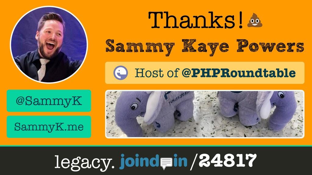 Sammy Kaye Powers Thanks! /24817 @SammyK SammyK...