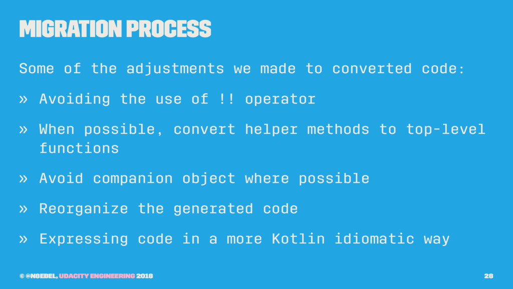 Migration Process Some of the adjustments we ma...