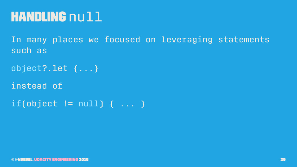 Handling null In many places we focused on leve...
