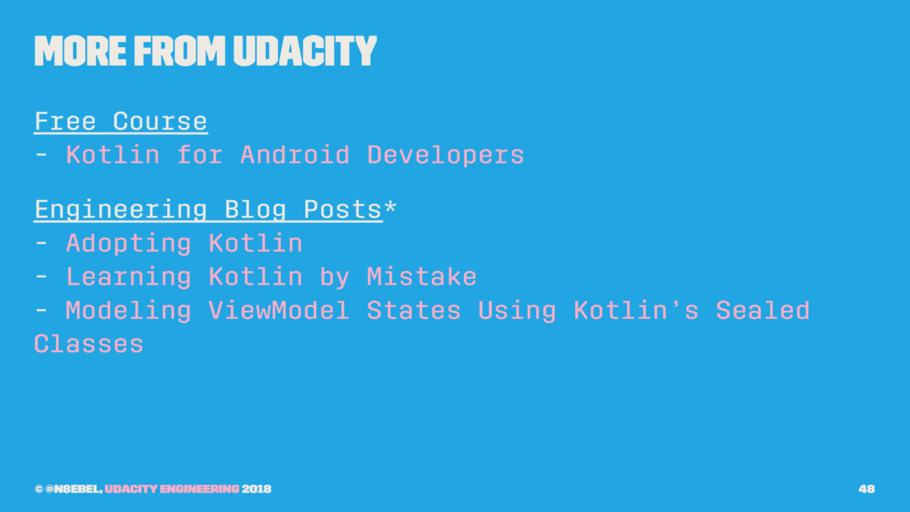 More From Udacity Free Course - Kotlin for Andr...