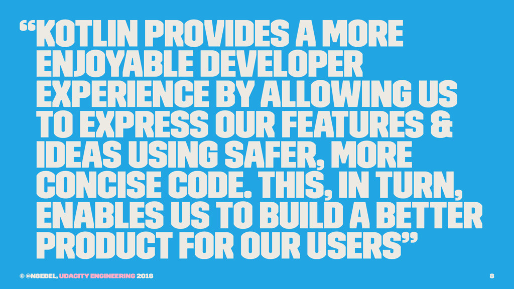 """Kotlin provides a more enjoyable developer exp..."