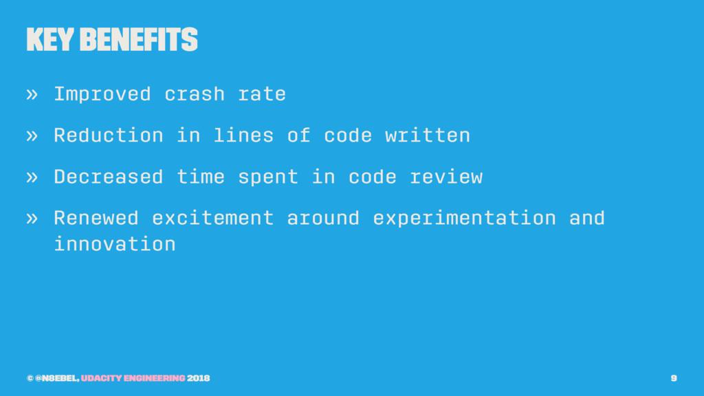 Key Benefits » Improved crash rate » Reduction i...