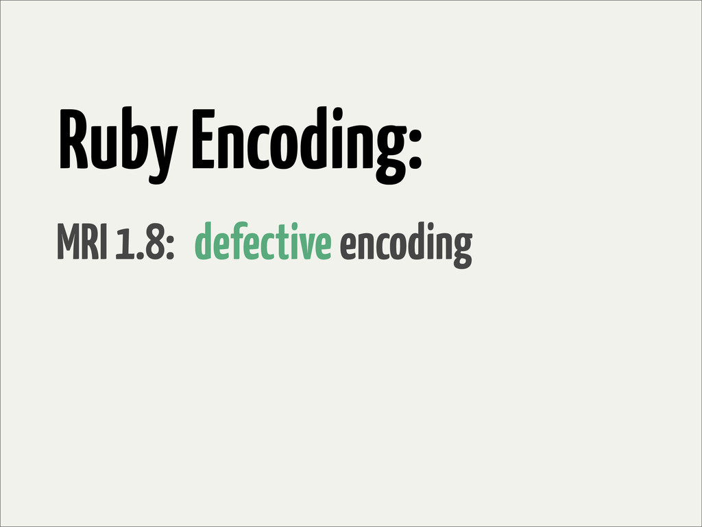 Ruby Encoding: MRI 1.8: defective encoding