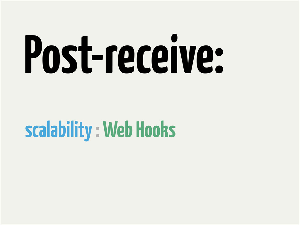 scalability : Web Hooks Post-receive: