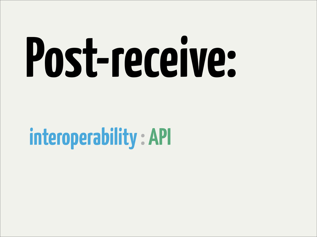 interoperability : API Post-receive: