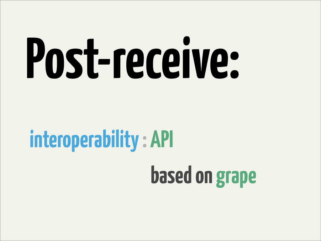 interoperability : API based on grape Post-rece...