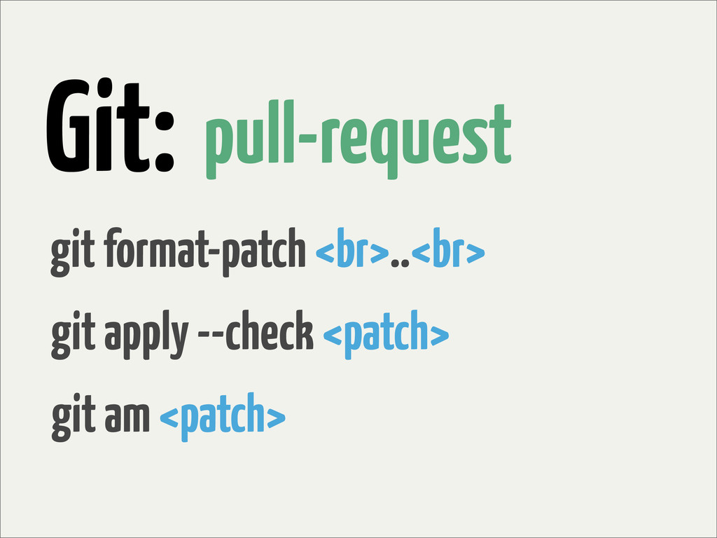 Git: git apply --check <patch> pull-request git...