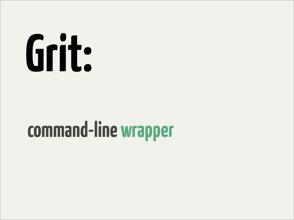 Grit: command-line wrapper