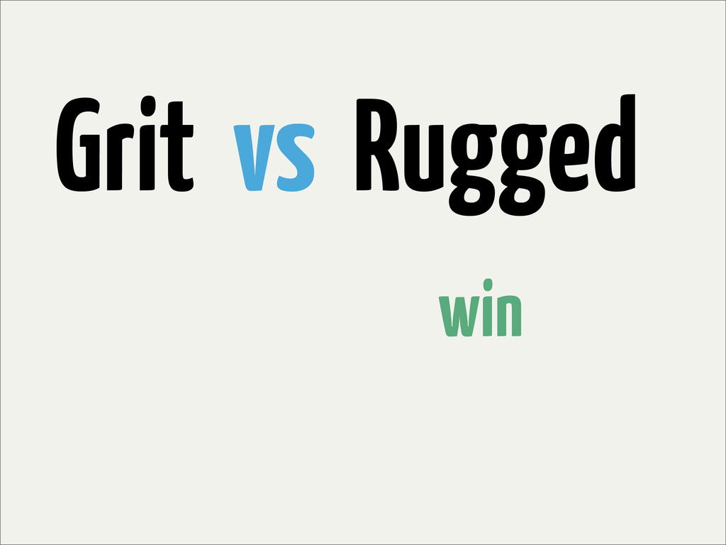 Grit vs Rugged win