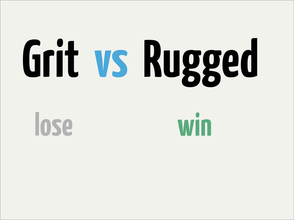 Grit vs Rugged win lose