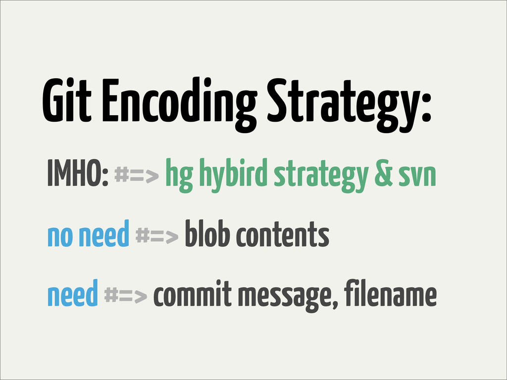 Git Encoding Strategy: no need #=> blob content...