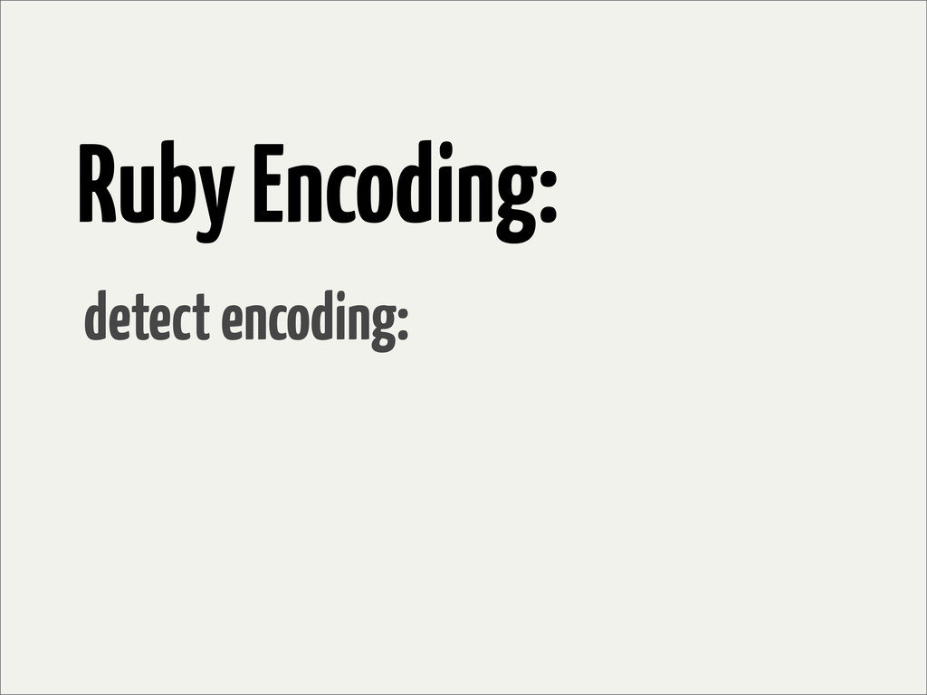 Ruby Encoding: detect encoding: