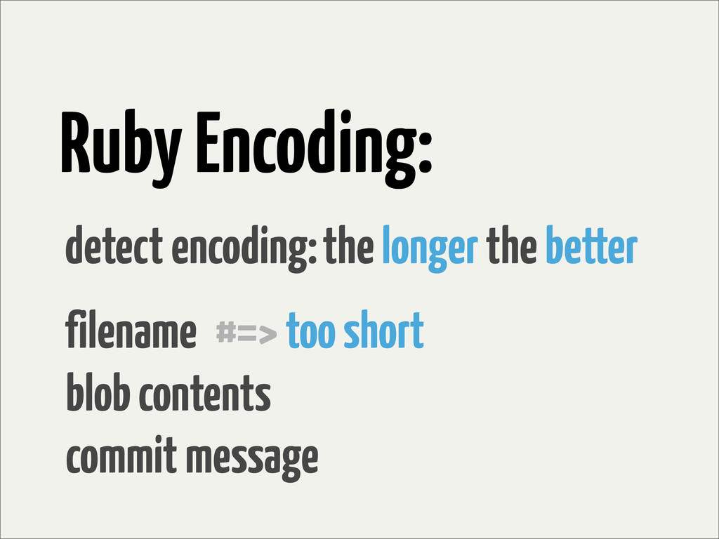 Ruby Encoding: detect encoding:the longer the b...