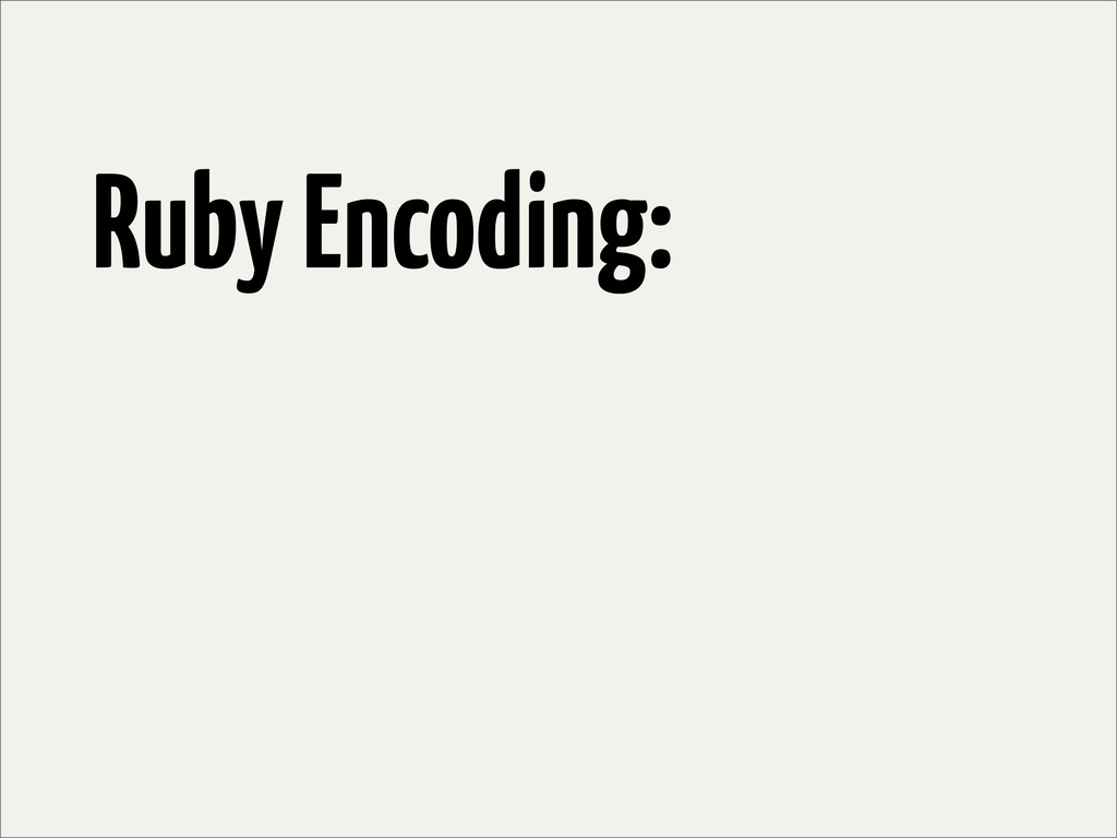 Ruby Encoding: