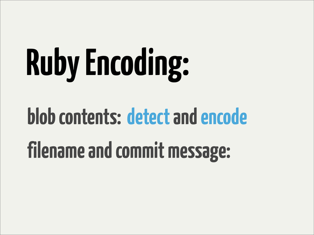 Ruby Encoding: blob contents: filename and comm...
