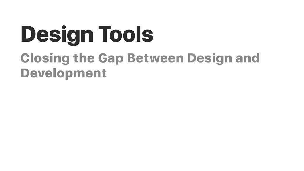Design Tools Closing the Gap Between Design and...