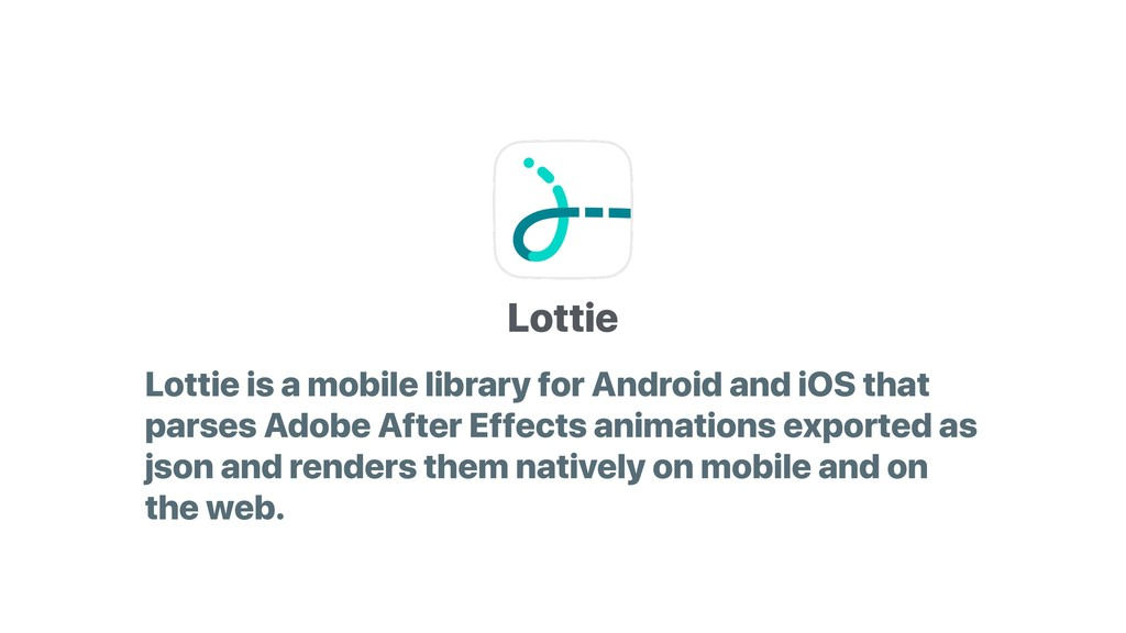 Lottie is a mobile library for Android and iOS ...