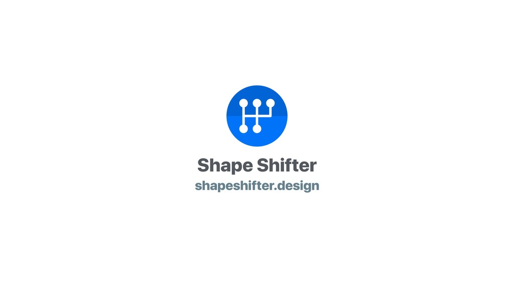 Shape Shifter shapeshifter.design
