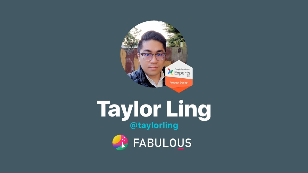 Taylor Ling @taylorling
