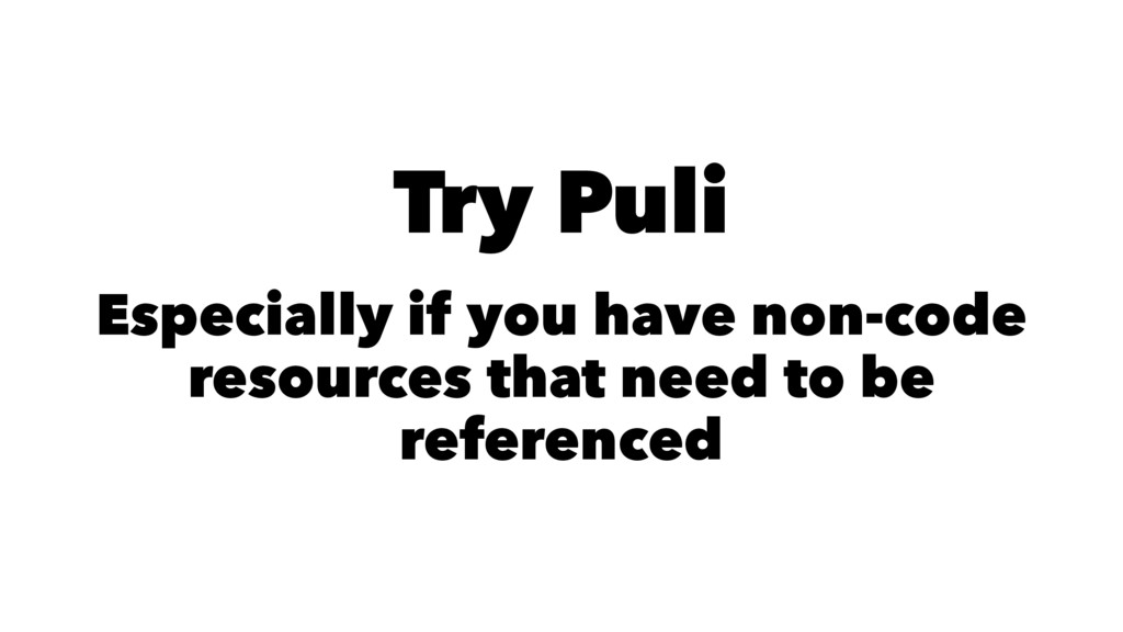 Try Puli Especially if you have non-code resour...