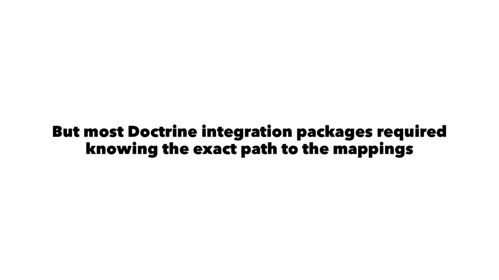 But most Doctrine integration packages required...