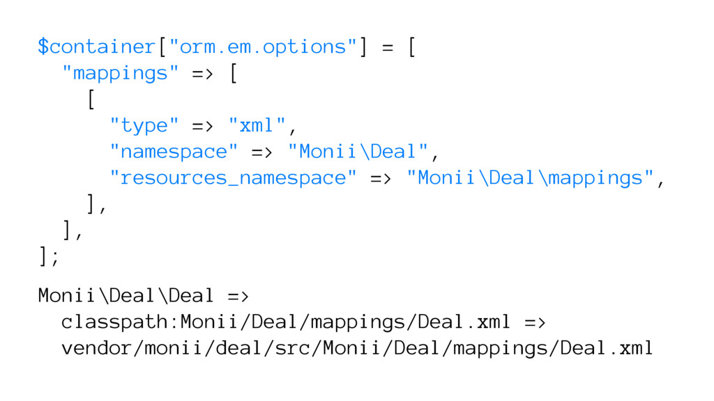"$container[""orm.em.options""] = [ ""mappings"" => ..."