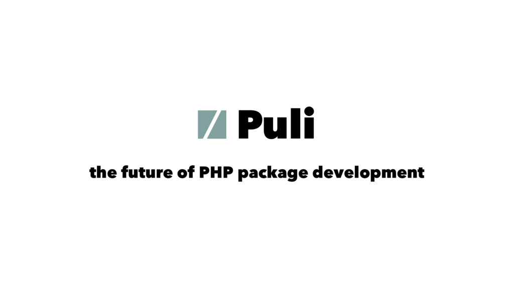 Puli the future of PHP package development