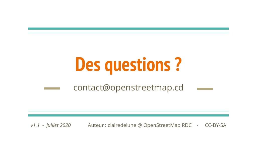 Des questions ? contact@openstreetmap.cd Auteur...