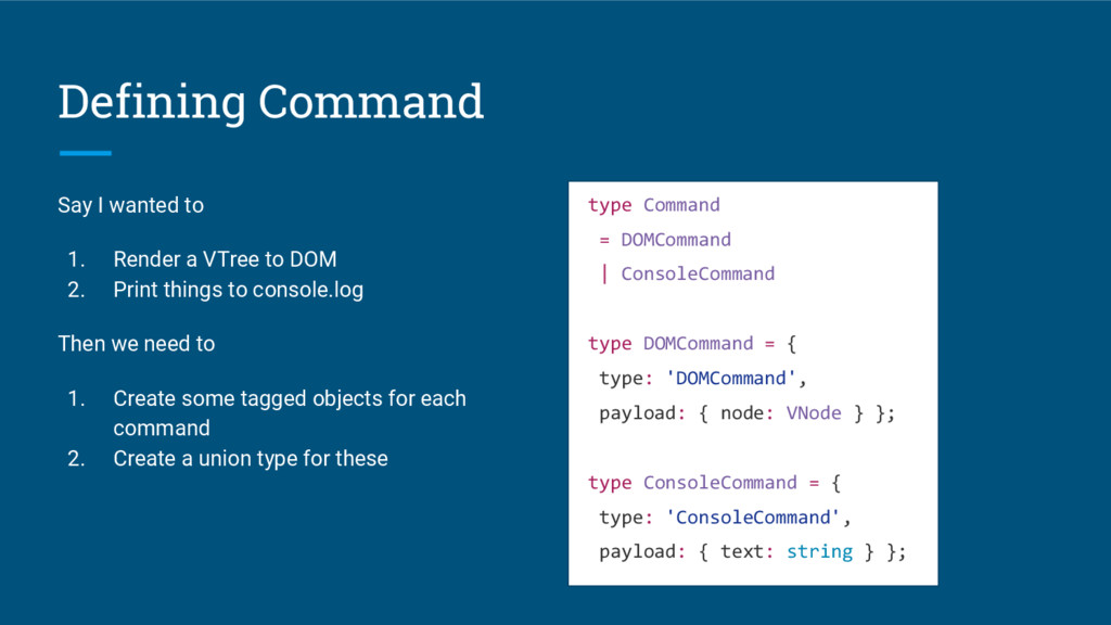 Defining Command Say I wanted to 1. Render a VT...