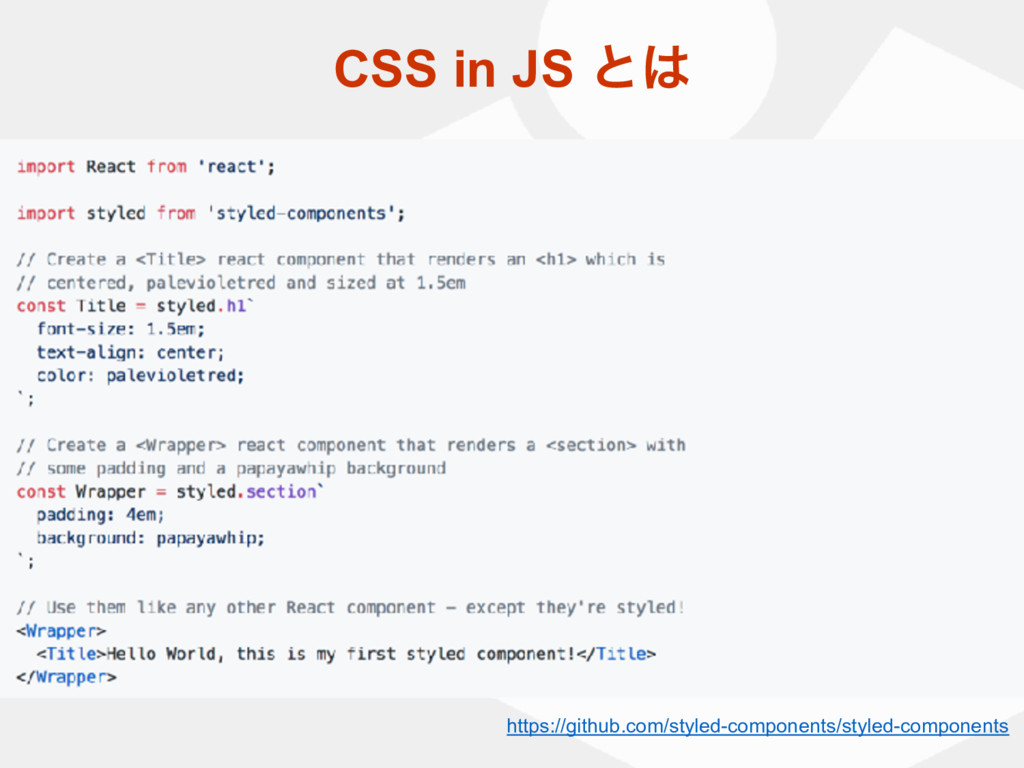 CSS in JS ͱ https://github.com/styled-componen...