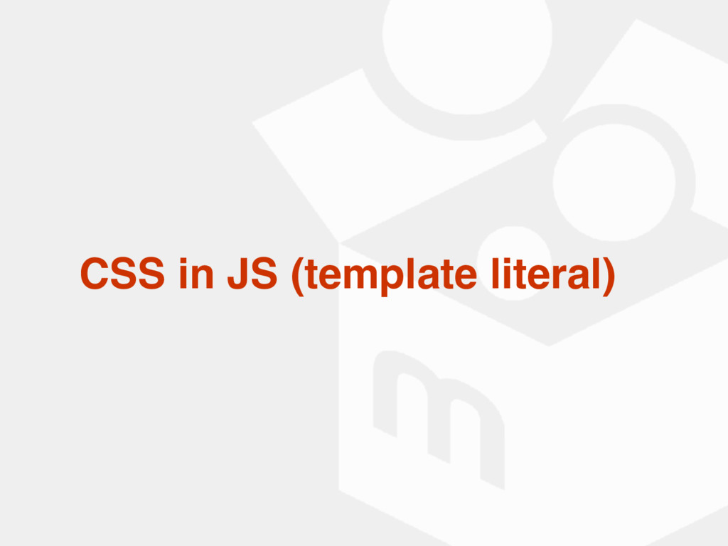 CSS in JS (template literal)