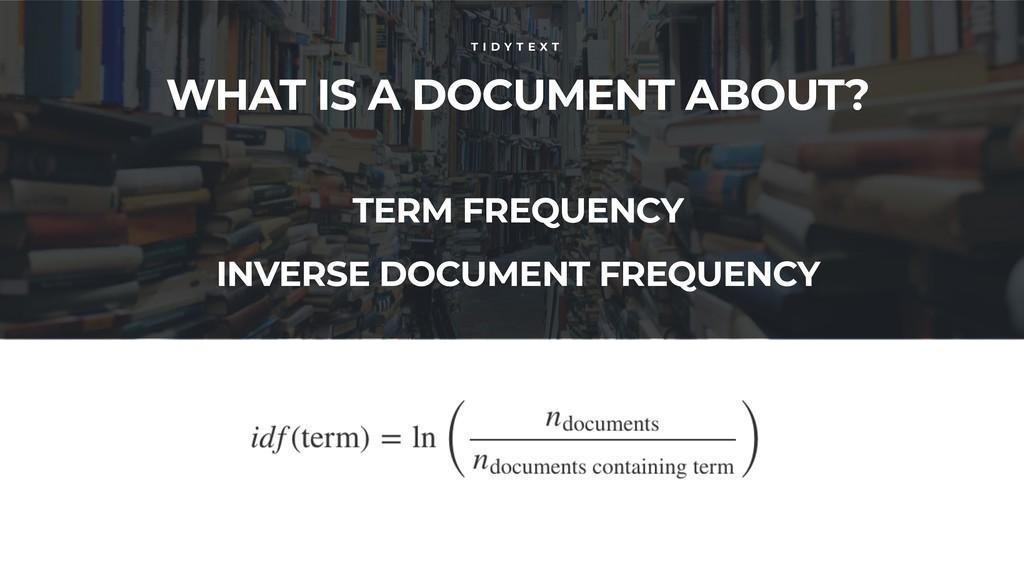 WHAT IS A DOCUMENT ABOUT? T I D Y T E X T TERM ...