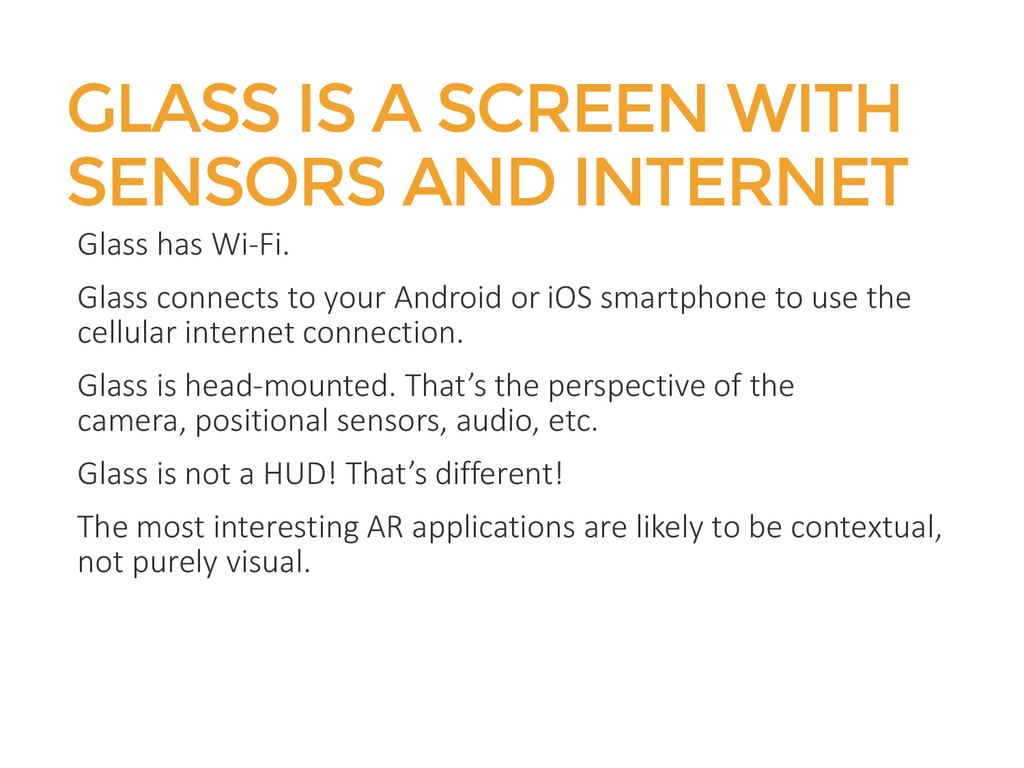GLASS IS A SCREEN WITH SENSORS AND INTERNET Gla...