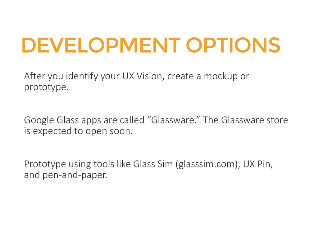 DEVELOPMENT OPTIONS After you identify your UX ...