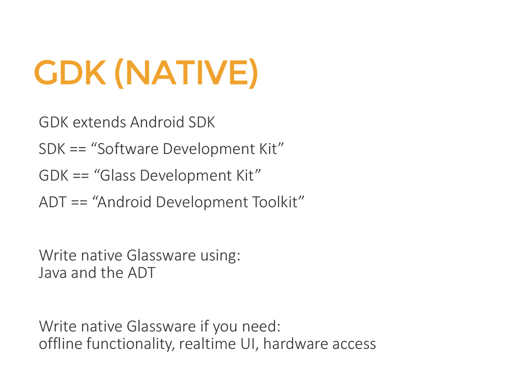 "GDK (NATIVE) GDK extends Android SDK SDK == ""So..."