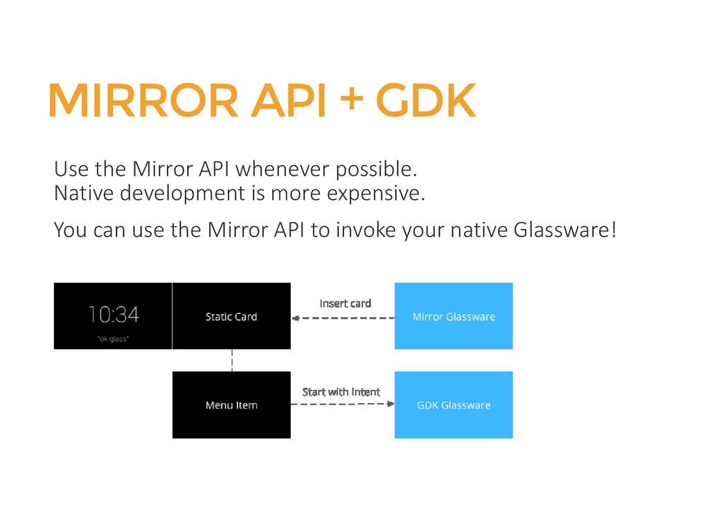 MIRROR API + GDK Use the Mirror API whenever po...