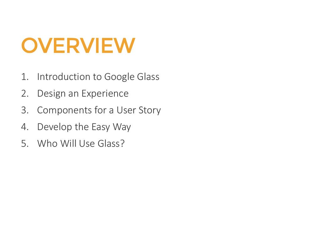 OVERVIEW 1. Introduction to Google Glass 2. Des...