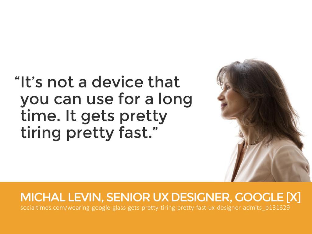 MICHAL LEVIN, SENIOR UX DESIGNER, GOOGLE [X] so...