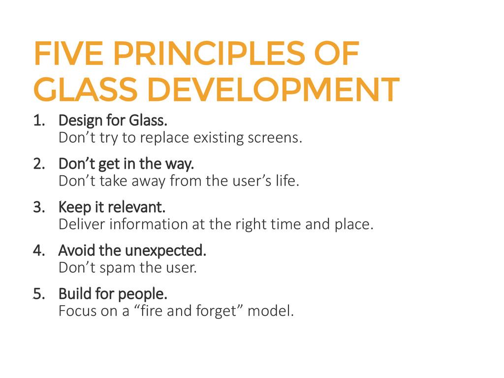 FIVE PRINCIPLES OF GLASS DEVELOPMENT 1. Design ...